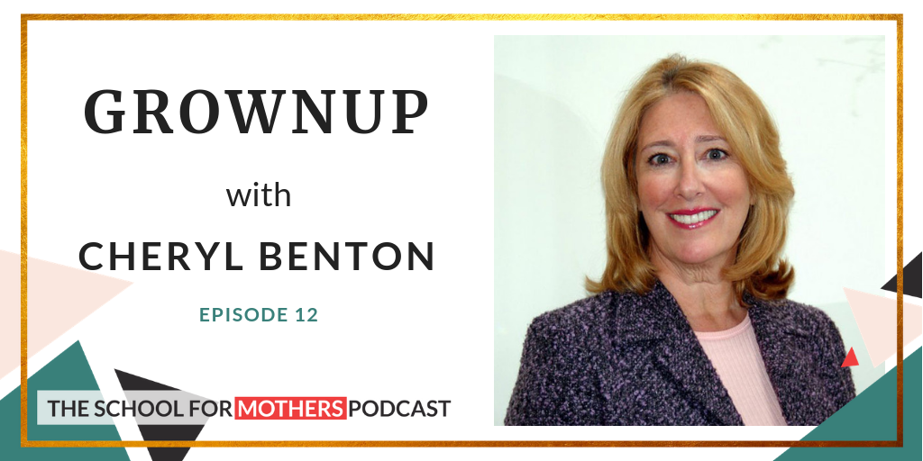Cheryl Benton, episode 12 guest, is smiling at the camera. Beside her image, words read GROWN UP, with Cheryl Benton - episode 12.